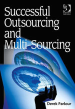 Successful Outsourcing and Multi-Sourcing - Derek Parlour