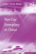 Port-City Interplays in China - James Jixian Wang