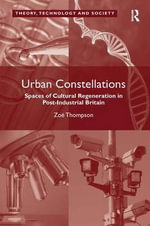 Urban Constellations : Spaces of Cultural Regeneration in Post-Industrial Britain - Zoe Brigley Thompson