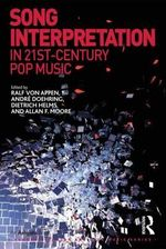 Song Interpretation in 21st-Century Pop Music : Ashgate Popular and Folk Music Series