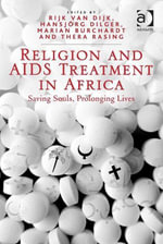 Religion and AIDS Treatment in Africa : Saving Souls, Prolonging Lives
