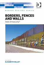 Borders, Fences and Walls : State of Insecurity?