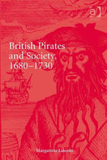 British Pirates and Society, 1680-1730 - Margarette Lincoln