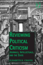 Reviewing Political Criticism : Journals, Intellectuals, and the State - Elisabeth K. Chaves