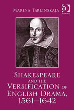 Shakespeare and the Versification of English Drama, 1561-1642 - Marina Tarlinskaja