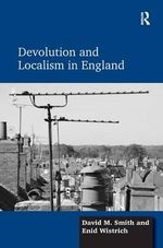 Devolution and Localism in England - David M. Smith