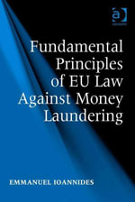 Fundamental Principles of EU Law Against Money Laundering - Emmanuel Ioannides