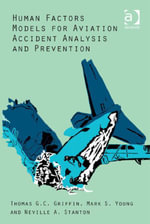 Human Factors Models for Aviation Accident Analysis and Prevention - Thomas G.C. Griffin