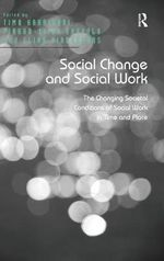 Social Change and Social Work : The Changing Societal Conditions of Social Work in Time and Place
