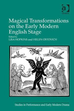 Magical Transformations on the Early Modern English Stage