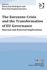 The Eurozone Crisis and the Transformation of EU Governance : Internal and External Implications