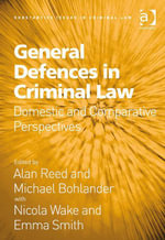 General Defences in Criminal Law : Domestic and Comparative Perspectives