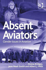 Absent Aviators : Gender Issues in Aviation