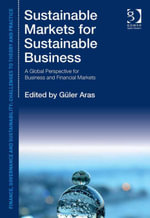 Sustainable Markets for Sustainable Business : A Global Perspective for Business and Financial Markets