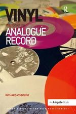 Vinyl : A History of the Analogue Record - Richard Osborne