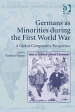Germans as Minorities during the First World War : A Global Comparative Perspective