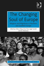 The Changing Soul of Europe : Religions and Migrations in Northern and Southern Europe