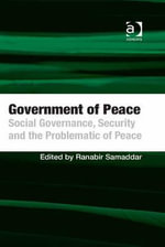 Government of Peace : Social Governance, Security and the Problematic of Peace