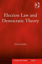 Election Law and Democratic Theory - David Schultz