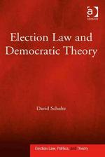 Election Law and Democratic Theory - David, Professor Schultz