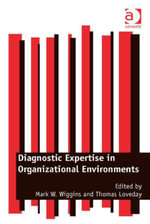 Diagnostic Expertise in Organizational Environments