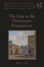 The Dog in the Dickensian Imagination - Beryl Gray