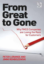 From Great to Gone : Why FMCG Companies are Losing the Race for Customers - Peter Lorange