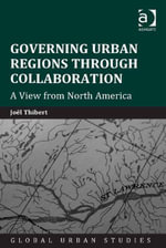 Governing Urban Regions Through Collaboration : A View from North America - Joël| Thibert