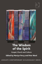 The Wisdom of the Spirit : Gospel, Church and Culture