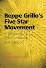 Beppe Grillo's Five Star Movement : Organisation, Communication and Ideology