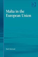 Malta in the European Union - Mark Harwood