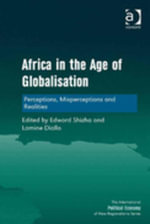 Africa in the Age of Globalisation : Perceptions, Misperceptions and Realities