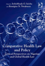 Comparative Health Law and Policy : Critical Perspectives on Nigerian and Global Health Law