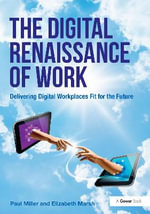 The Digital Renaissance of Work : Delivering Digital Workplaces Fit for the Future - Paul Miller