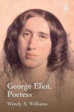 George Eliot, Poetess - Wendy S. Williams