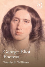 George Eliot, Poetess - Wendy S. Williams