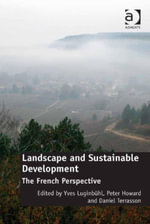 Landscape and Sustainable Development : The French Perspective