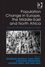 Population Change in Europe, the Middle-East and North Africa : Beyond the Demographic Divide