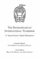 The Shakespearean International Yearbook : Volume 14: Special Section, Digital Shakespeares