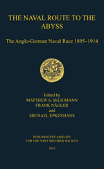 The Naval Route to the Abyss : The Anglo-German Naval Race 1895-1914