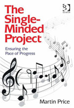 The Single-Minded Project : Ensuring the Pace of Progress - Martin Price