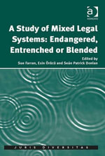 A Study of Mixed Legal Systems : Endangered, Entrenched or Blended