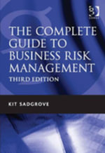 The Complete Guide to Business Risk Management - Kit Sadgrove