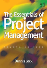 The Essentials of Project Management - Dennis Lock