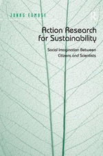 Action Research for Sustainability : Social Imagination Between Citizens and Scientists - Jonas Egmose