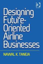 Designing Future-Oriented Airline Businesses - Nawal K, Professor Taneja