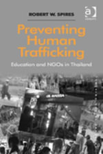 Preventing Human Trafficking : Education and NGOs in Thailand - Robert W. Spires