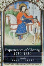 Experiences of Charity, 1250-1650