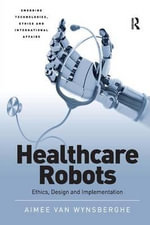 Healthcare Robots : Ethics, Design and Implementation - Dr. Aimee Van Wynsberghe