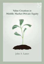 Value-creation in Middle Market Private Equity - John A. Lanier